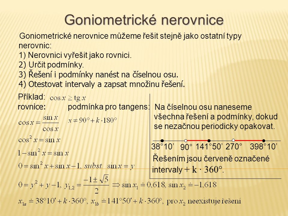 Shrnutí Při řešení goniometrických rovnic používáme několika postupů.