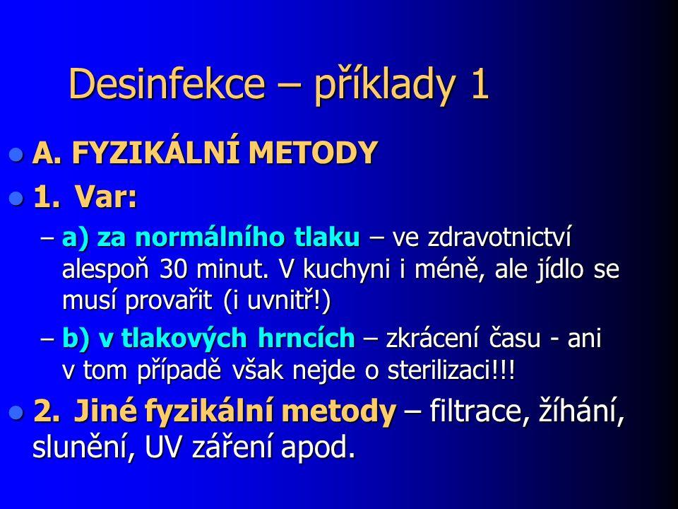 Desinfekce – příklady 1 A. FYZIKÁLNÍ METODY A.