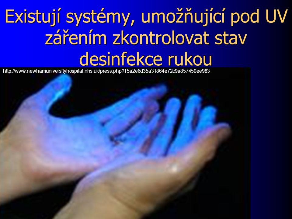 Existují systémy, umožňující pod UV zářením zkontrolovat stav desinfekce rukou http://www.newhamuniversityhospital.nhs.uk/press.php 15a2e6d35a31864e72c9a857450ee983