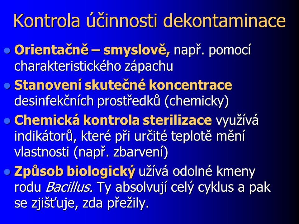 Kontrola účinnosti dekontaminace Orientačně – smyslově, např.