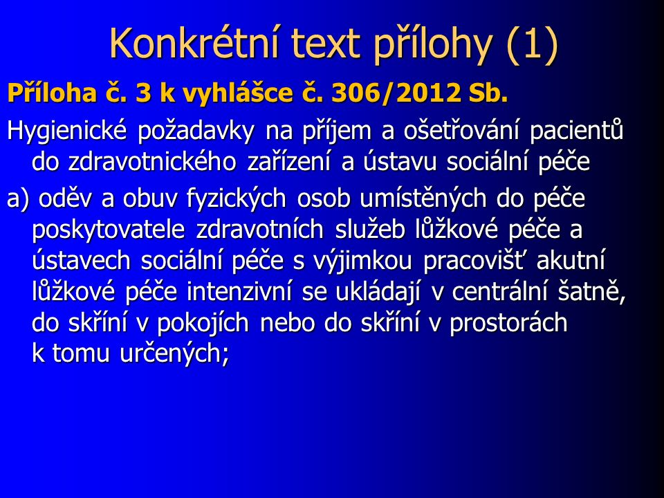 Konkrétní text přílohy (1) Příloha č. 3 k vyhlášce č.