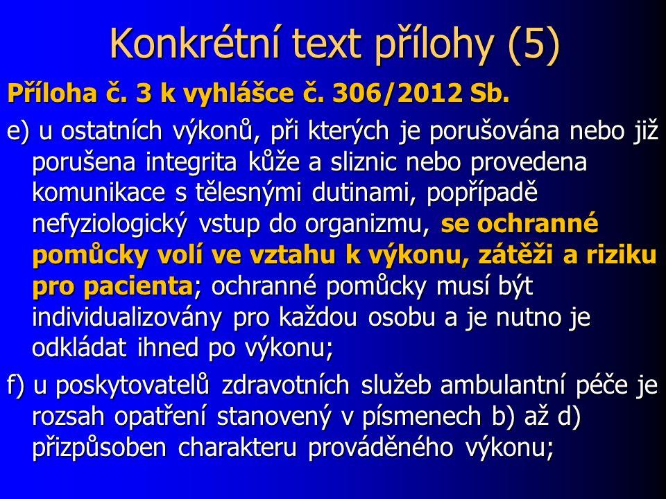 Konkrétní text přílohy (5) Příloha č. 3 k vyhlášce č.