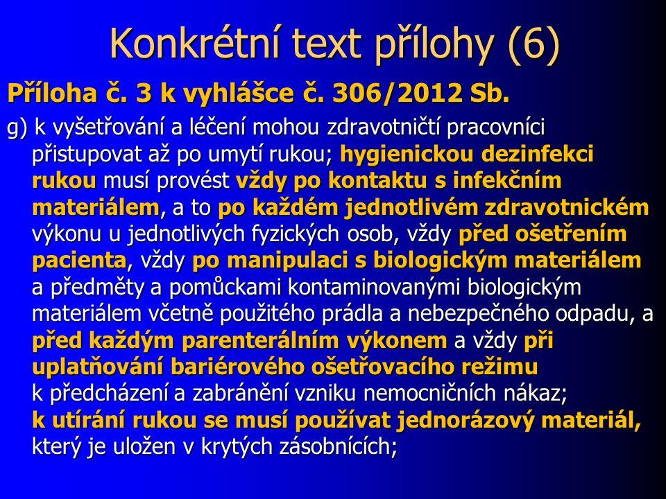 Konkrétní text přílohy (6) Příloha č. 3 k vyhlášce č.