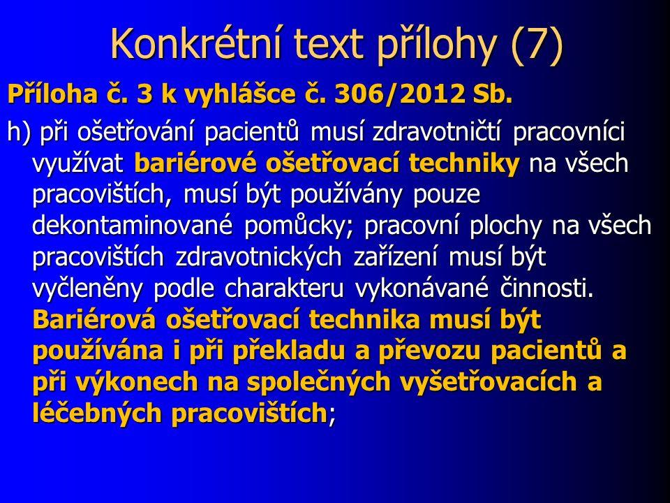 Konkrétní text přílohy (7) Příloha č. 3 k vyhlášce č.