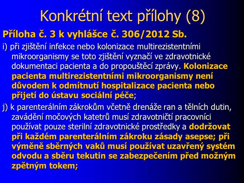 Konkrétní text přílohy (8) Příloha č. 3 k vyhlášce č.