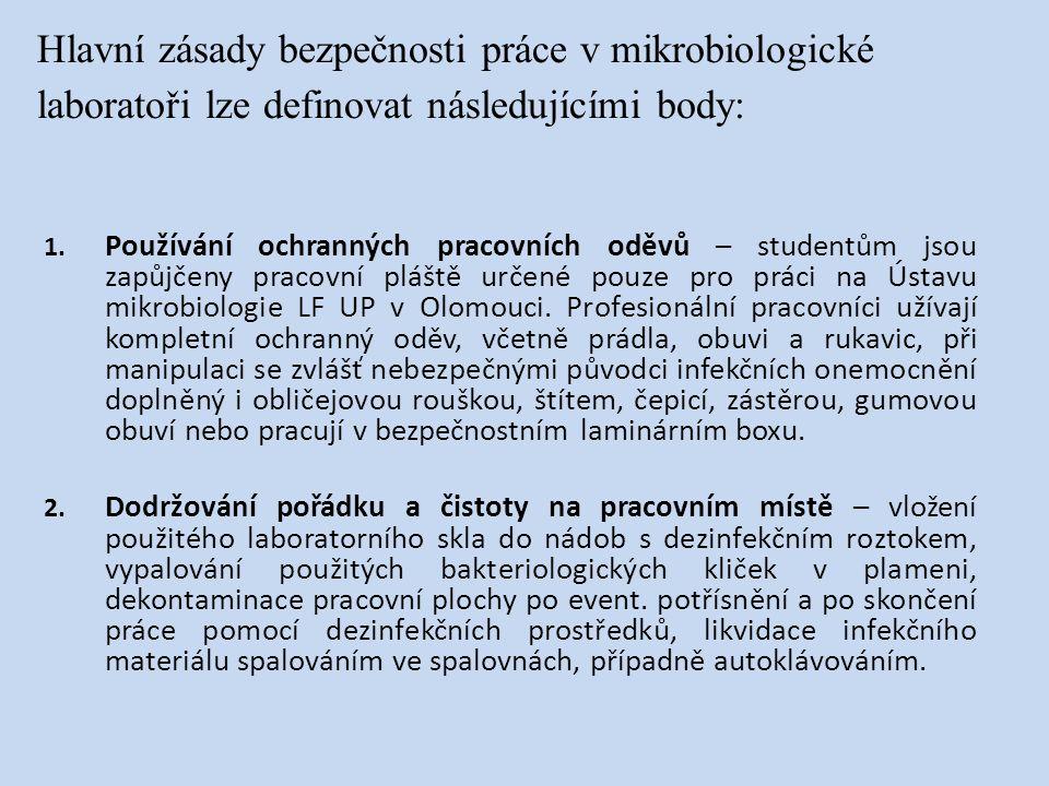 Hlavní zásady bezpečnosti práce v mikrobiologické laboratoři lze definovat následujícími body: 1. Používání ochranných pracovních oděvů – studentům js