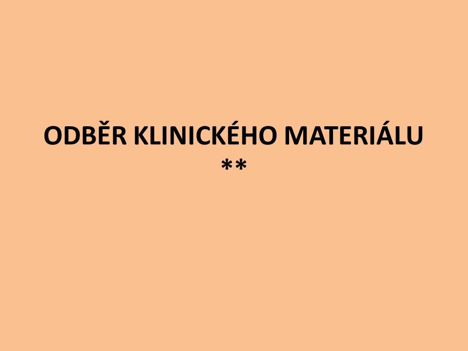 ODBĚR KLINICKÉHO MATERIÁLU **