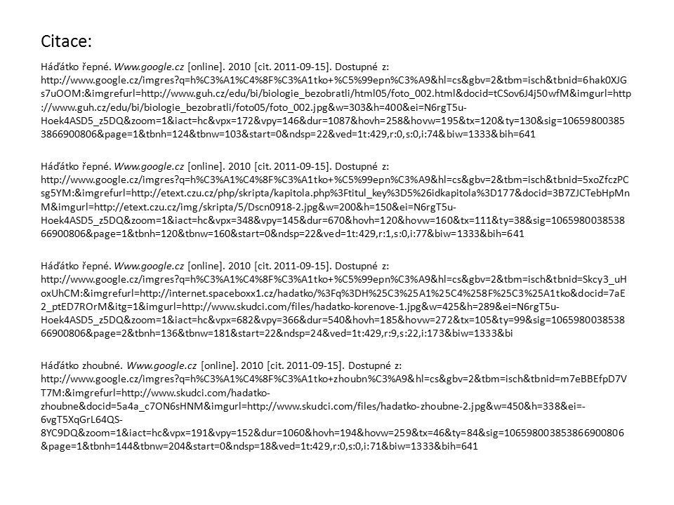Citace: Háďátko řepné. Www.google.cz [online]. 2010 [cit. 2011-09-15]. Dostupné z: http://www.google.cz/imgres?q=h%C3%A1%C4%8F%C3%A1tko+%C5%99epn%C3%A