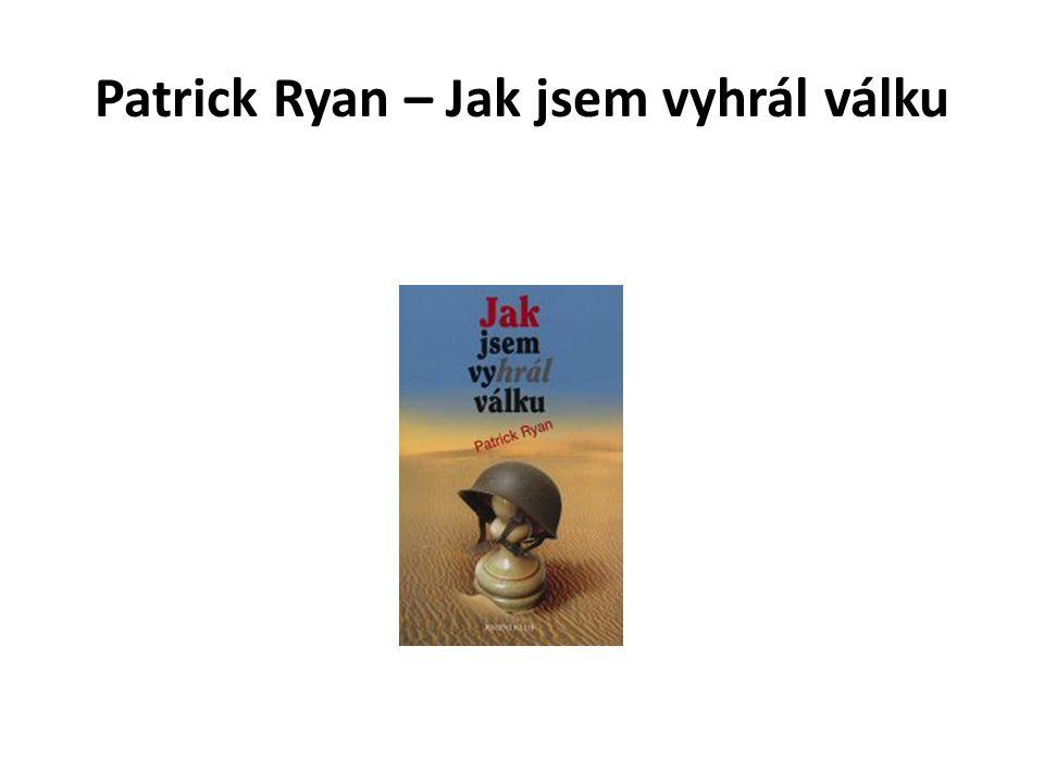 Patrick Ryan – Jak jsem vyhrál válku