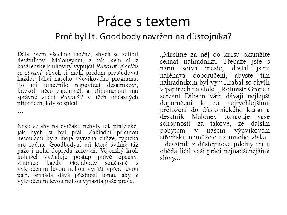 Práce s textem Proč byl Lt.Goodbody navržen na důstojníka.