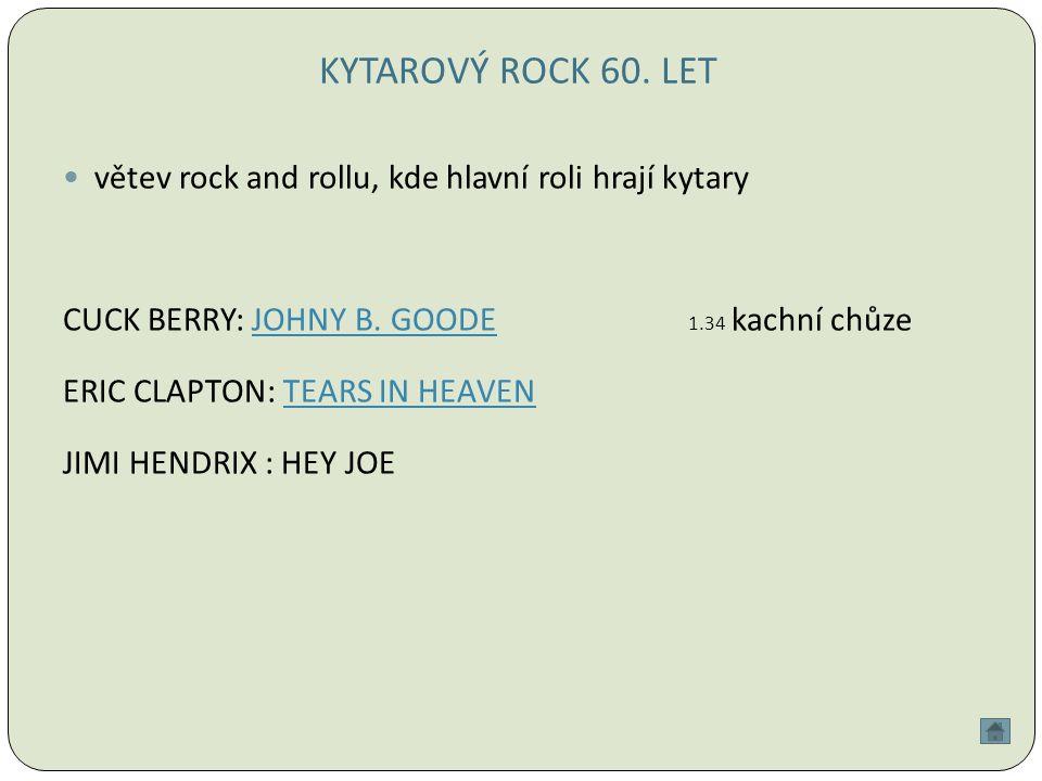KYTAROVÝ ROCK 60. LET větev rock and rollu, kde hlavní roli hrají kytary CUCK BERRY: JOHNY B.