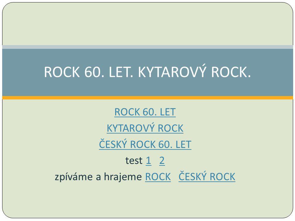 ROCK 60. LET KYTAROVÝ ROCK ČESKÝ ROCK 60.