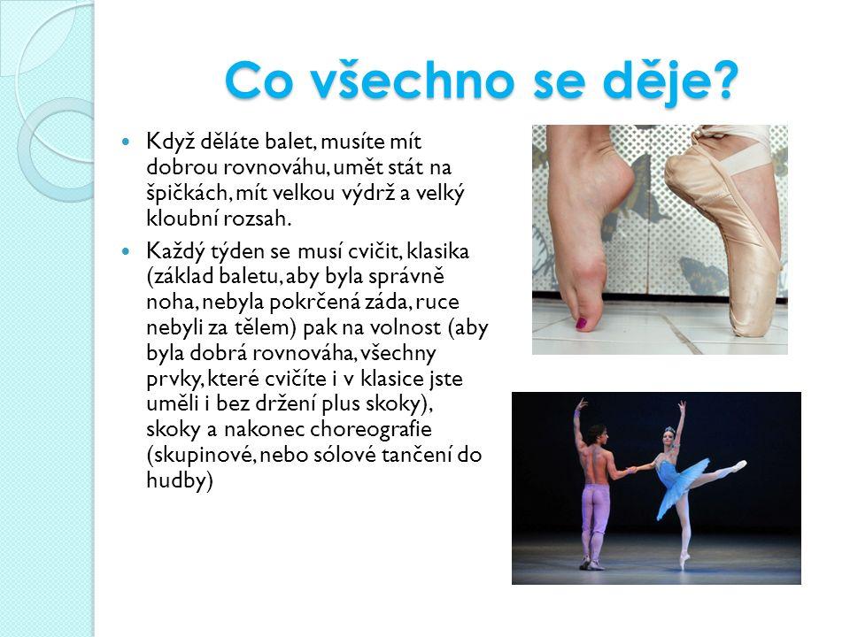 Proč balet tak ničí tělo.Musíte mít napnutou a vytočenou špičku.