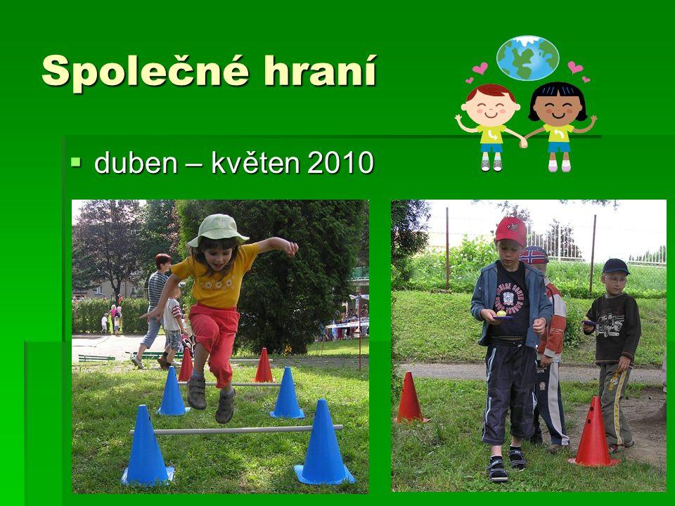 Společné hraní  duben – květen 2010