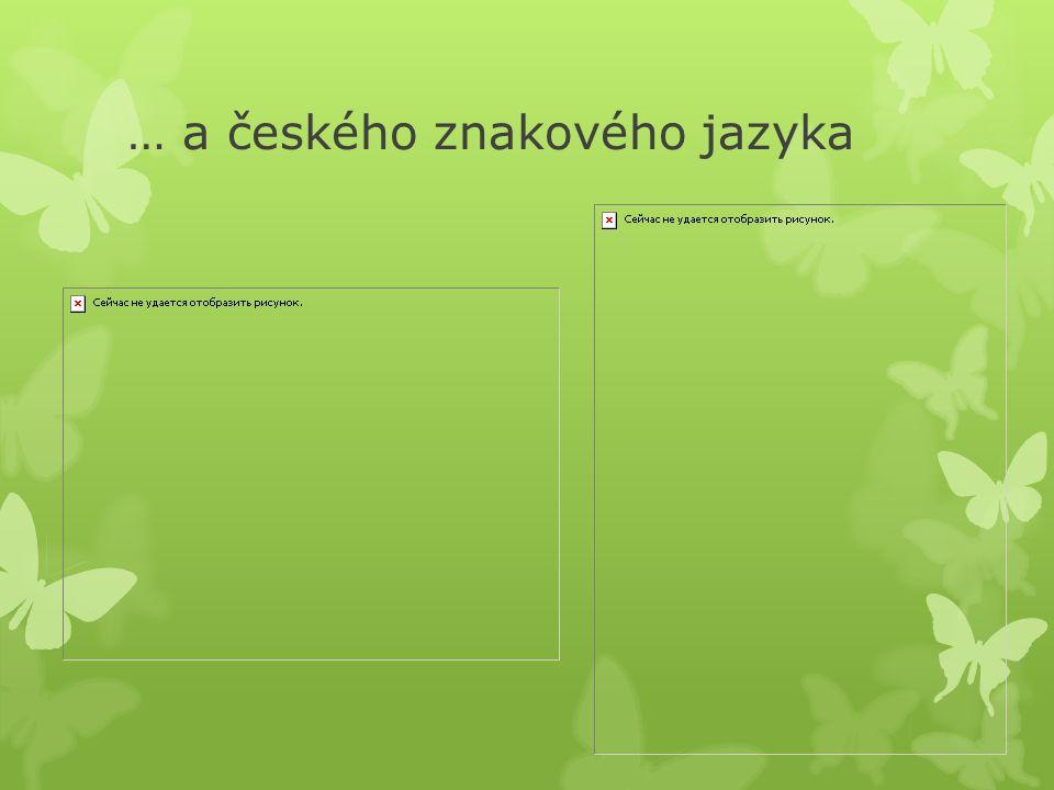 … a českého znakového jazyka