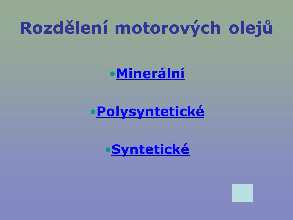 Označení kvality oleje Čím vyšší písmeno v abecedě, tím je olej kvalitnější