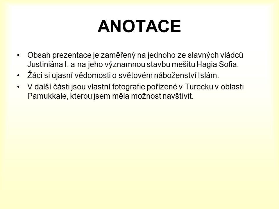 ANOTACE Obsah prezentace je zaměřený na jednoho ze slavných vládců Justiniána I.