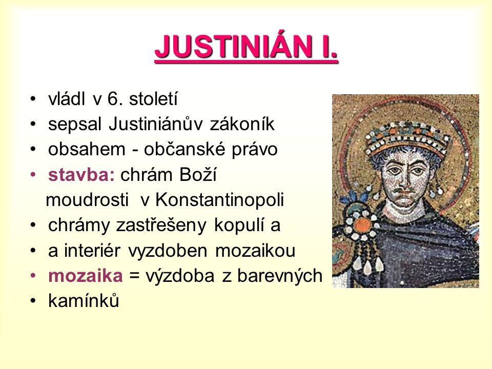 JUSTINIÁN I. vládl v 6.