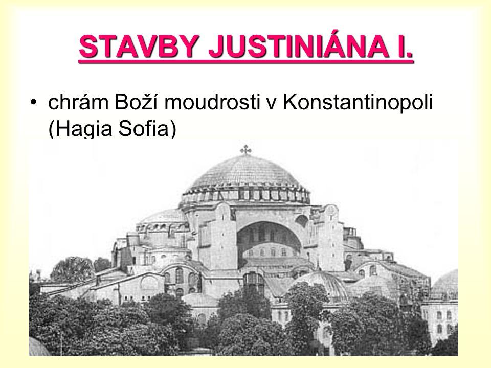 STAVBY JUSTINIÁNA I. chrám Boží moudrosti v Konstantinopoli (Hagia Sofia)