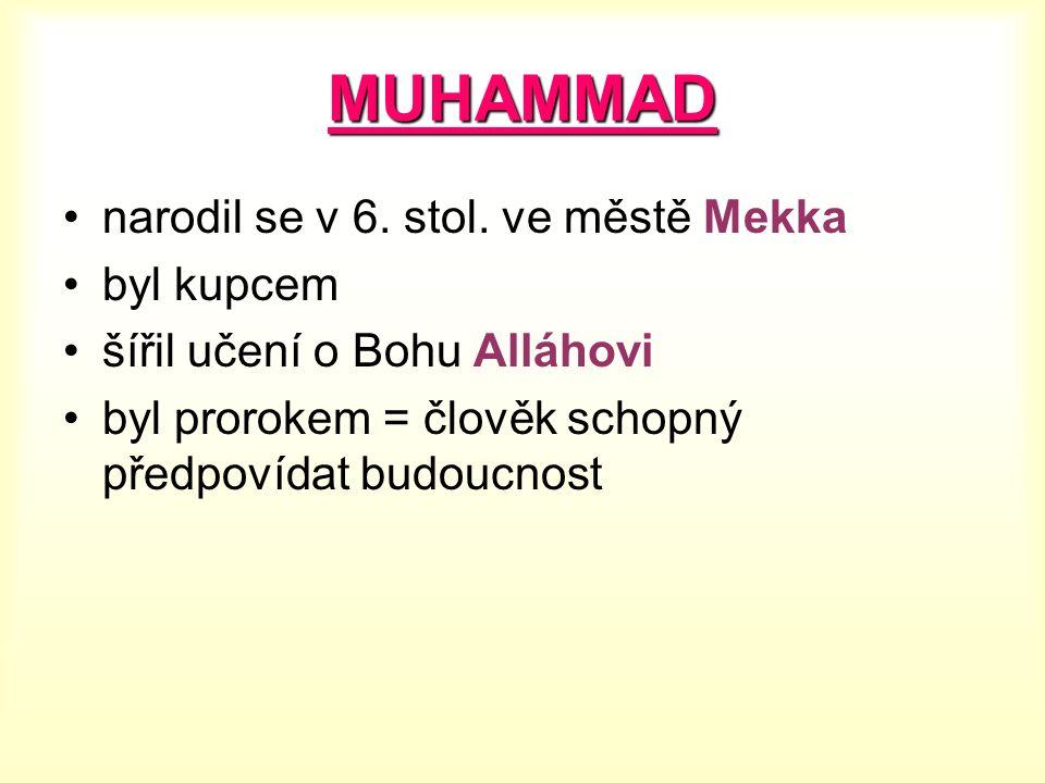 MUHAMMAD narodil se v 6. stol.