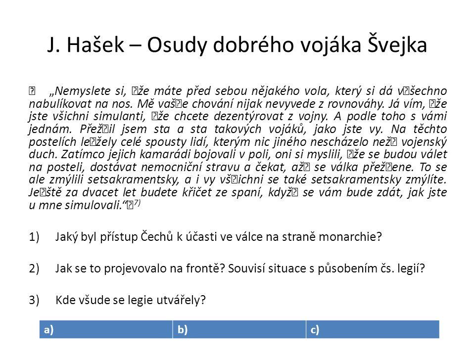 """J. Hašek – Osudy dobrého vojáka Švejka """" """"Nemyslete si, žže máte před sebou nějakého vola, který si dá vššechno nabulíkovat na nos. Mě vašše chování n"""