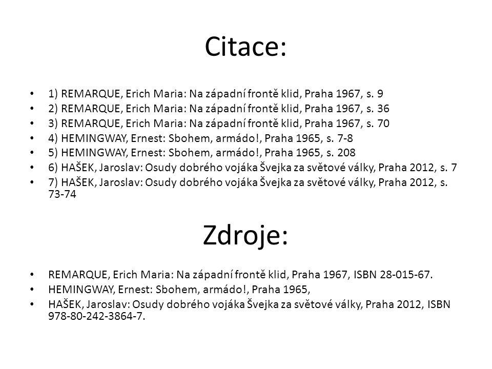 Citace: 1) REMARQUE, Erich Maria: Na západní frontě klid, Praha 1967, s.