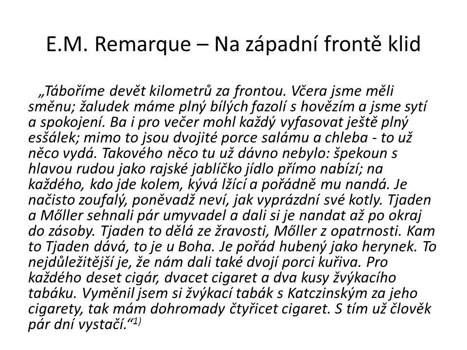 """E.M.Remarque – Na západní frontě klid """"Táboříme devět kilometrů za frontou."""