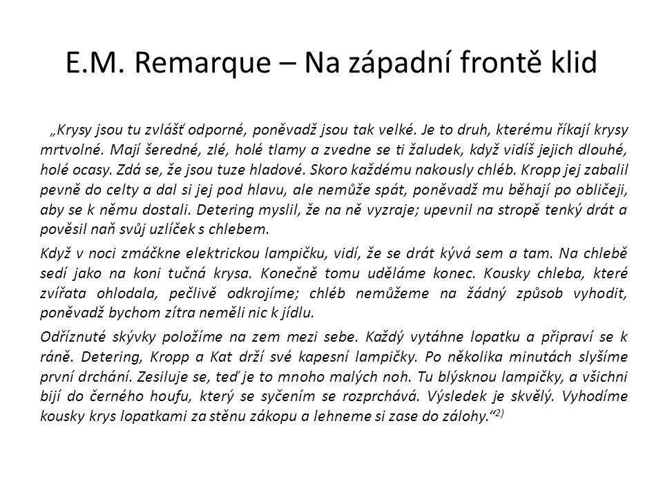 """E.M.Remarque – Na západní frontě klid """" Jeho uniforma je ještě napolo rozepjatá."""