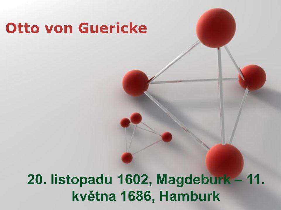 Powerpoint Templates Page 3 Powerpoint Templates Otto von Guericke 20. listopadu 1602, Magdeburk – 11. května 1686, Hamburk