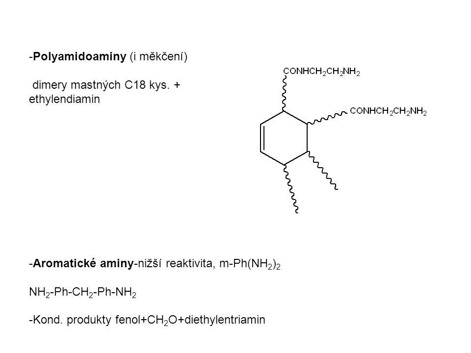 -Aromatické aminy-nižší reaktivita, m-Ph(NH 2 ) 2 NH 2 -Ph-CH 2 -Ph-NH 2 -Kond.
