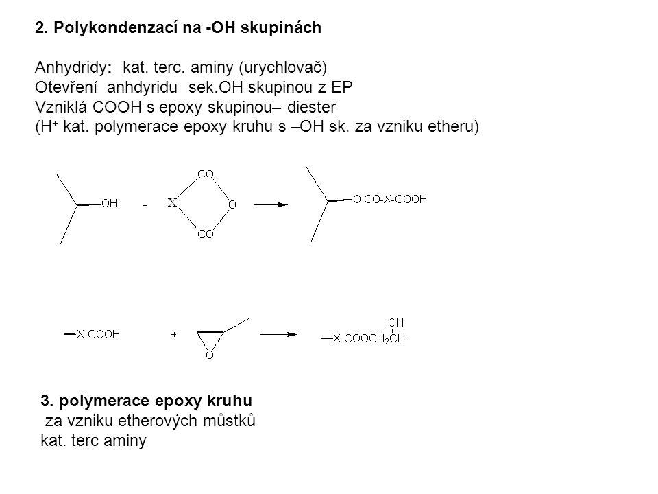 3.polymerace epoxy kruhu za vzniku etherových můstků kat.