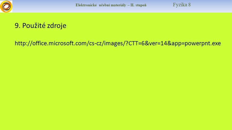Elektronické učební materiály – II. stupeň Fyzika 8 9.