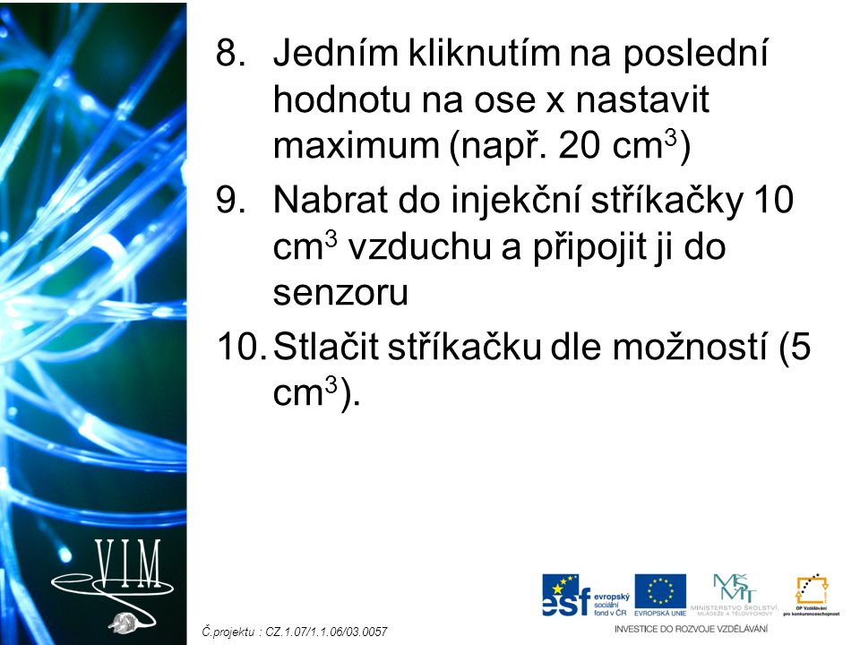 8.Jedním kliknutím na poslední hodnotu na ose x nastavit maximum (např.