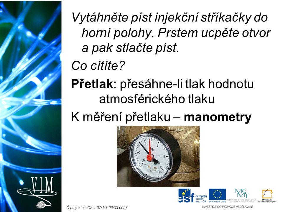 Č.projektu : CZ.1.07/1.1.06/03.0057 Vytáhněte píst injekční stříkačky do horní polohy.