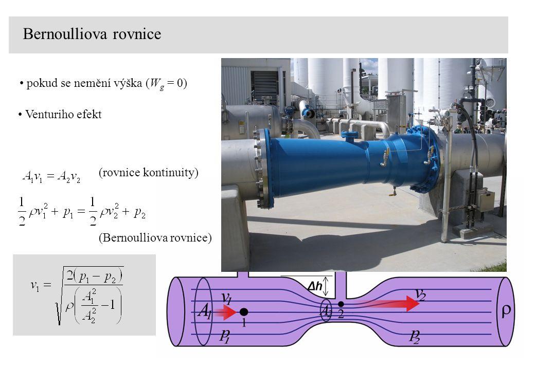Bernoulliova rovnice pokud se nemění výška (W g = 0) statický tlak Venturiho efekt (rovnice kontinuity) (Bernoulliova rovnice)