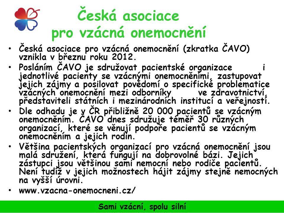 Česká asociace pro vzácná onemocnění Česká asociace pro vzácná onemocnění (zkratka ČAVO) vznikla v březnu roku 2012.