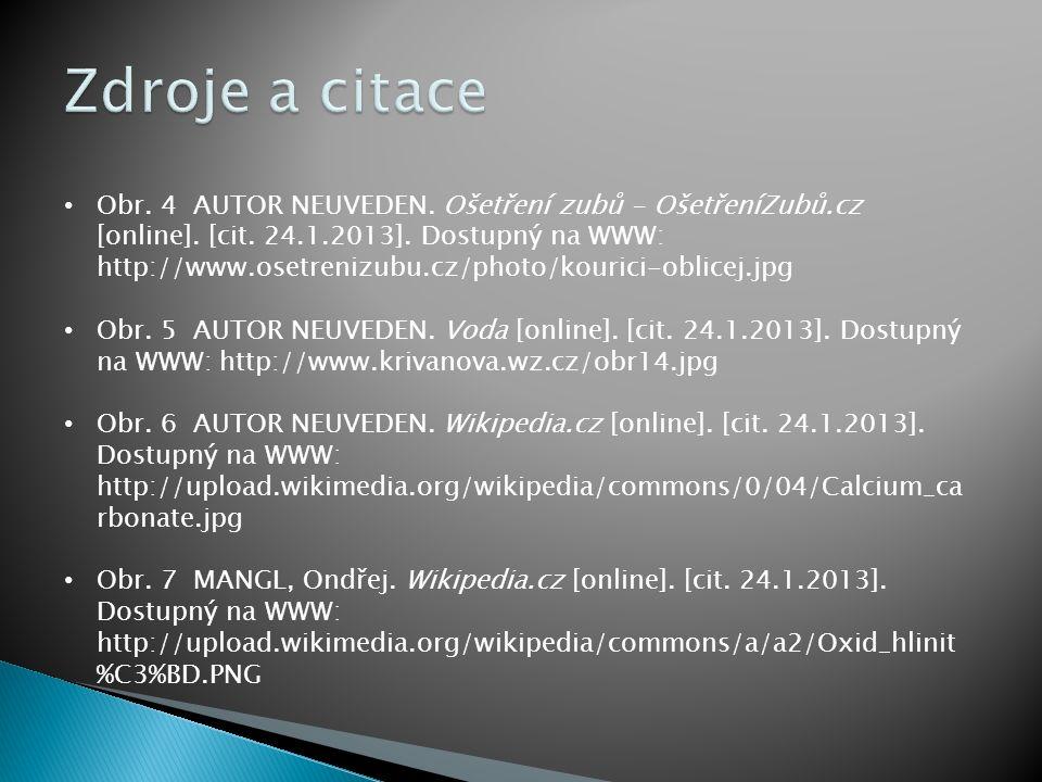 Obr. 4 AUTOR NEUVEDEN. Ošetření zubů - OšetřeníZubů.cz [online]. [cit. 24.1.2013]. Dostupný na WWW: http://www.osetrenizubu.cz/photo/kourici-oblicej.j