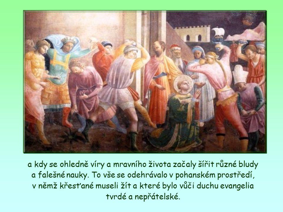 a kdy se ohledně víry a mravního života začaly šířit různé bludy a falešné nauky.