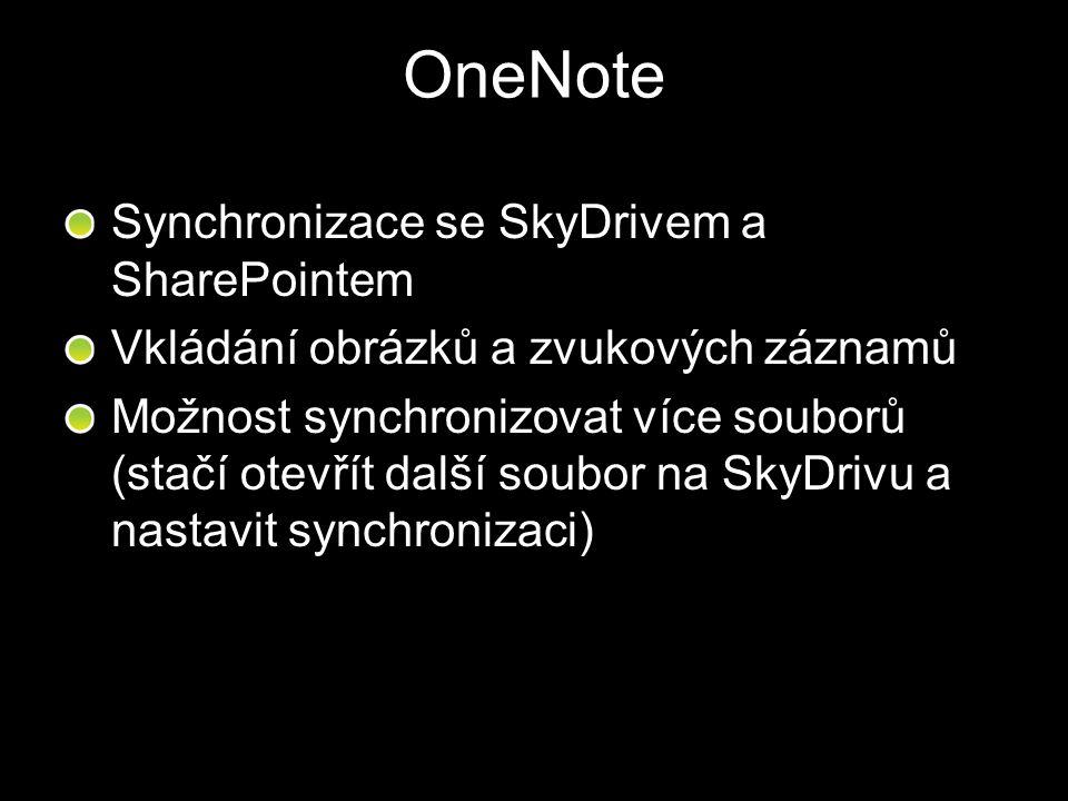 OneNote Synchronizace se SkyDrivem a SharePointem Vkládání obrázků a zvukových záznamů Možnost synchronizovat více souborů (stačí otevřít další soubor
