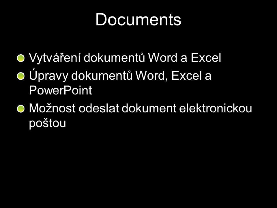 Documents Vytváření dokumentů Word a Excel Úpravy dokumentů Word, Excel a PowerPoint Možnost odeslat dokument elektronickou poštou
