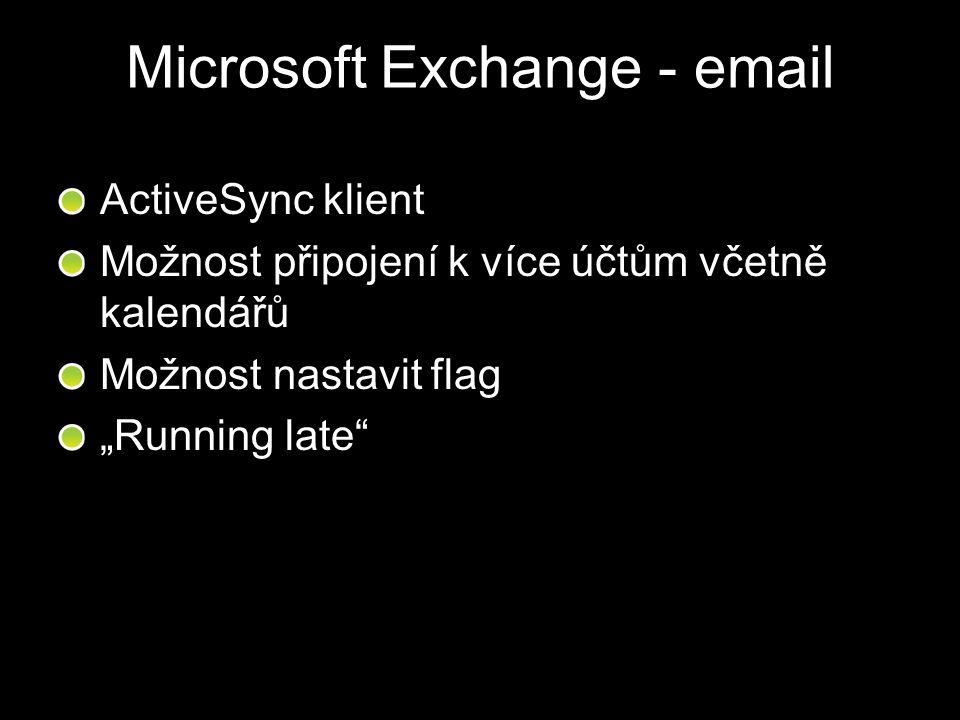 """Microsoft Exchange - email ActiveSync klient Možnost připojení k více účtům včetně kalendářů Možnost nastavit flag """"Running late"""""""