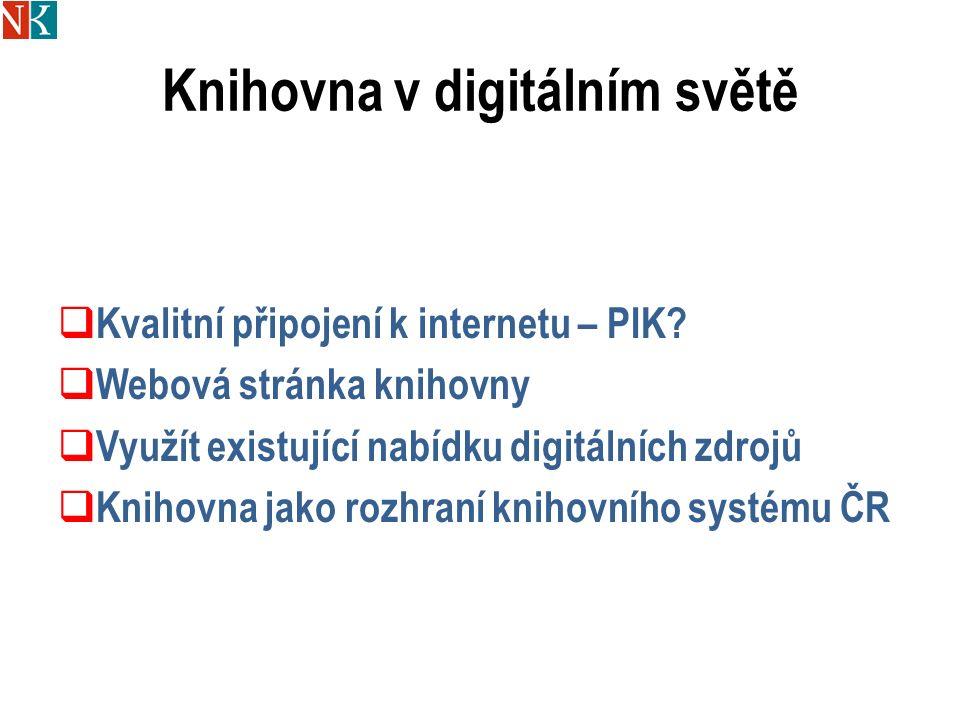 Knihovna v digitálním světě  Kvalitní připojení k internetu – PIK.