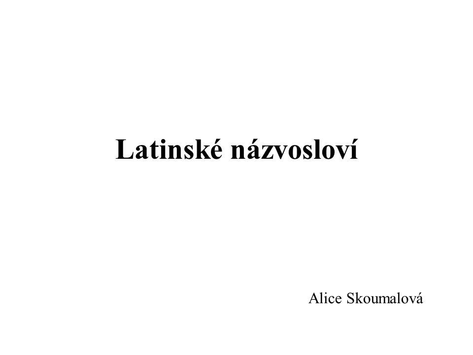 Latinské názvosloví Alice Skoumalová