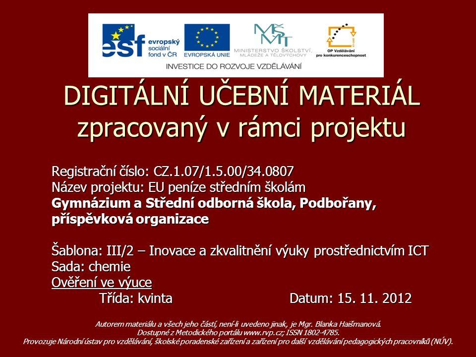 Registrační číslo: CZ.1.07/1.5.00/34.0807 Název projektu: EU peníze středním školám Gymnázium a Střední odborná škola, Podbořany, příspěvková organiza