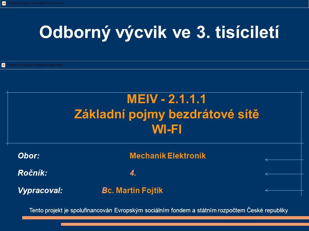 Odborný výcvik ve 3. tisíciletí Tento projekt je spolufinancován Evropským sociálním fondem a státním rozpočtem České republiky Obor:Mechanik Elektron
