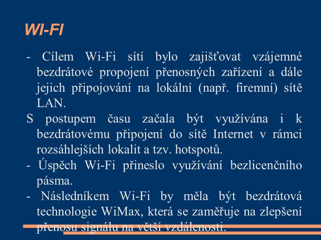 - Cílem Wi-Fi sítí bylo zajišťovat vzájemné bezdrátové propojení přenosných zařízení a dále jejich připojování na lokální (např.