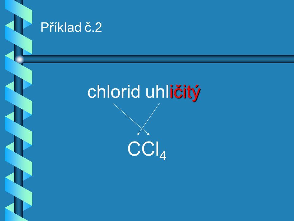 Příklad č. 1 natý Chlorid měďnatý CuCl 2