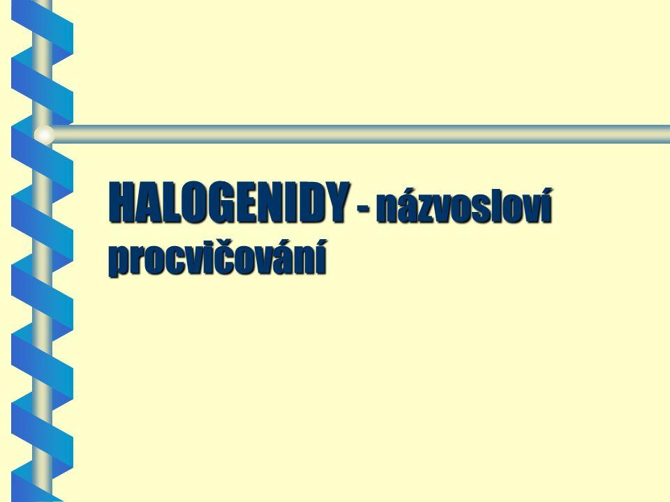 Dosud jsme z názvu tvořili vzorec.Obrácenou úlohou je ČTENÍ zadaného VZORCE halogenidu.