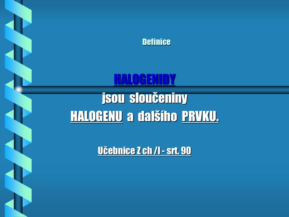 TEORIE - HALOGENIDY