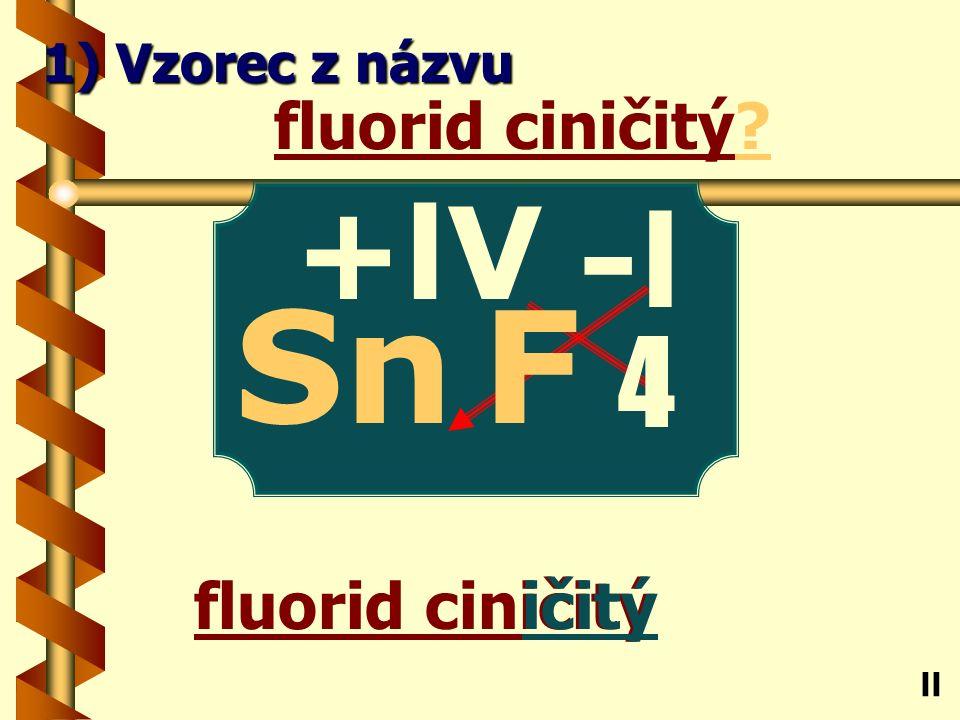 Chlorid boritý itý chlorid boritý? B ll 1) Vzorec z názvu -l Cl